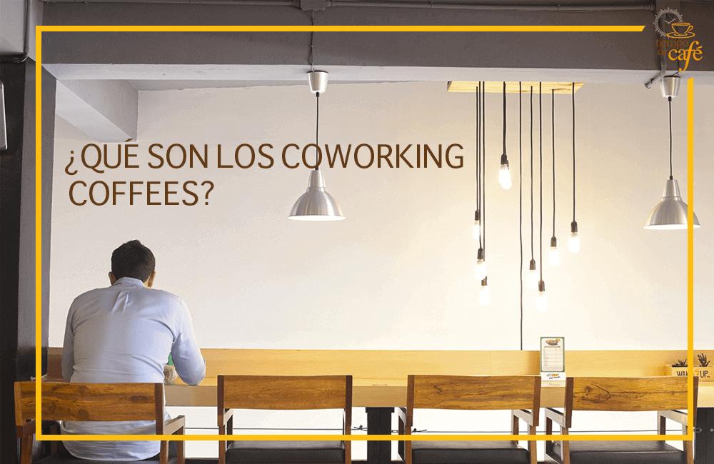¿Qué son los coworking coffees?