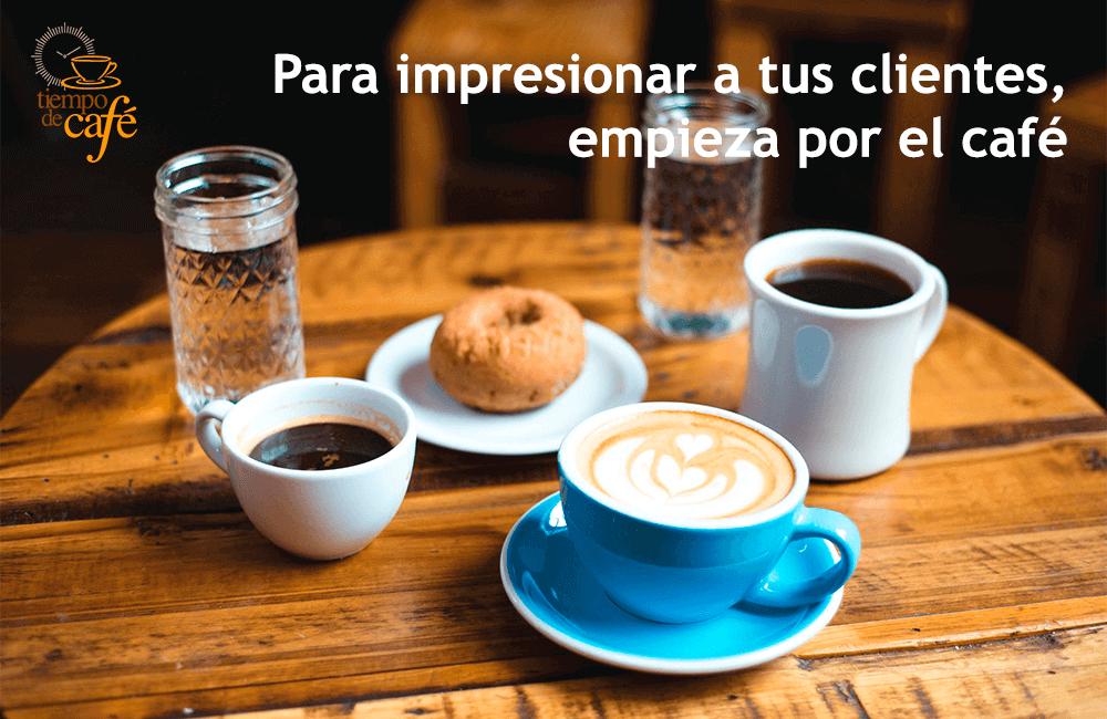 Para impresionar a tus clientes, empieza por el café