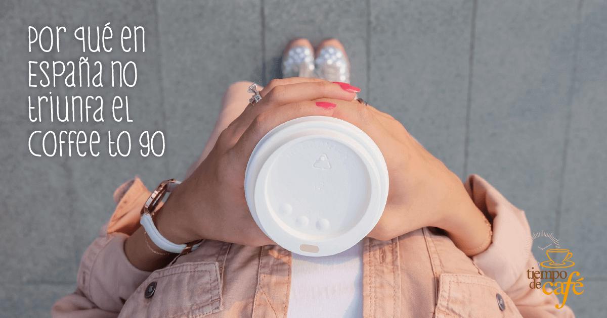 Por qué en España no triunfa el Coffee to go