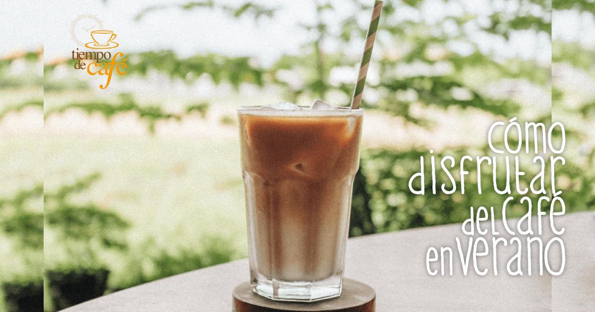 Cómo disfrutar del café en verano