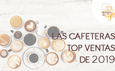 Las cafeteras TOP ventas 2018