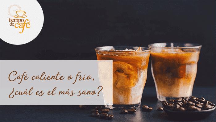 Café caliente o frío. ¿Cuál es el más sano?