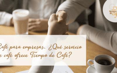 Café para empresas, ¿qué servicios de café ofrece Tiempo de Café?